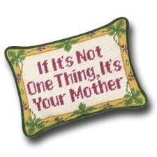 If it's not one thing, its your mother.jpg